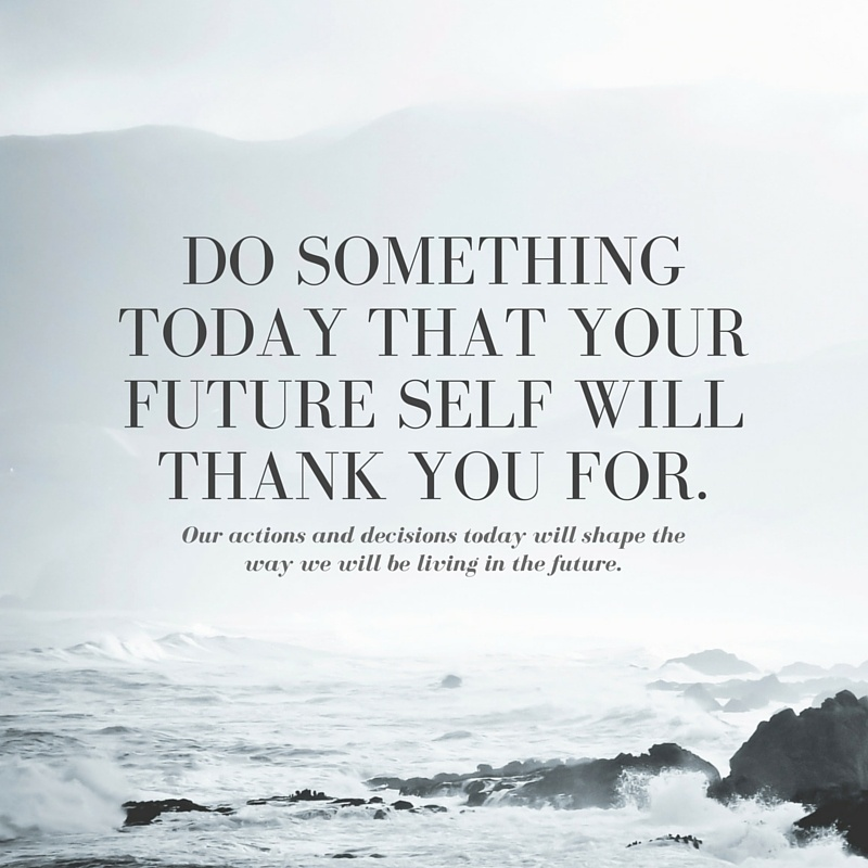 Do_Something_Today_That_Your_Future_Self_Will_Thank_You_For